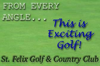 Welcome to the St. Felix Golf & Country Club!